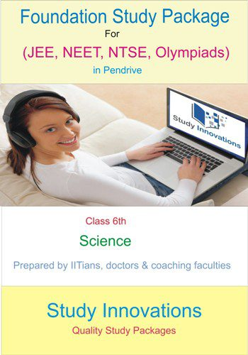 Class 6th Science Study Material for JEE Foundation, NEET Foundation , CBSE Foundation